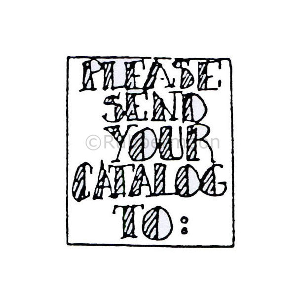 "Marylinn Kelly | MK483E - ""Please Send Your Catalog To"" - Rubber Art Stamp"