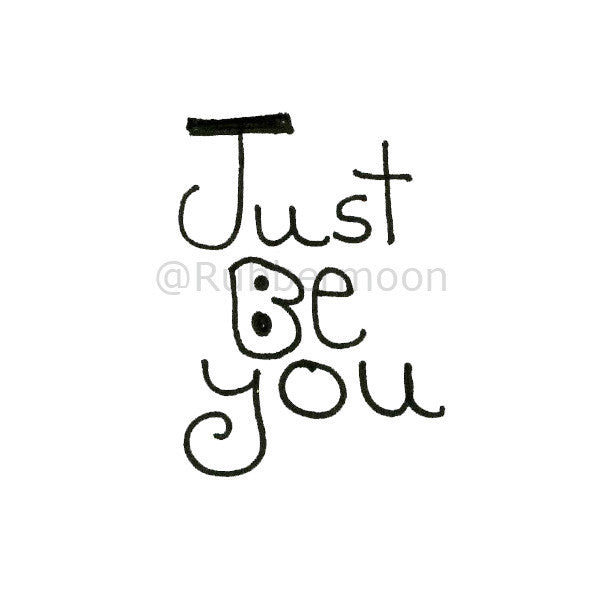 "Mindy Lacefield - ""Just Be You"" - ML110D - Rubber Art Stamp"