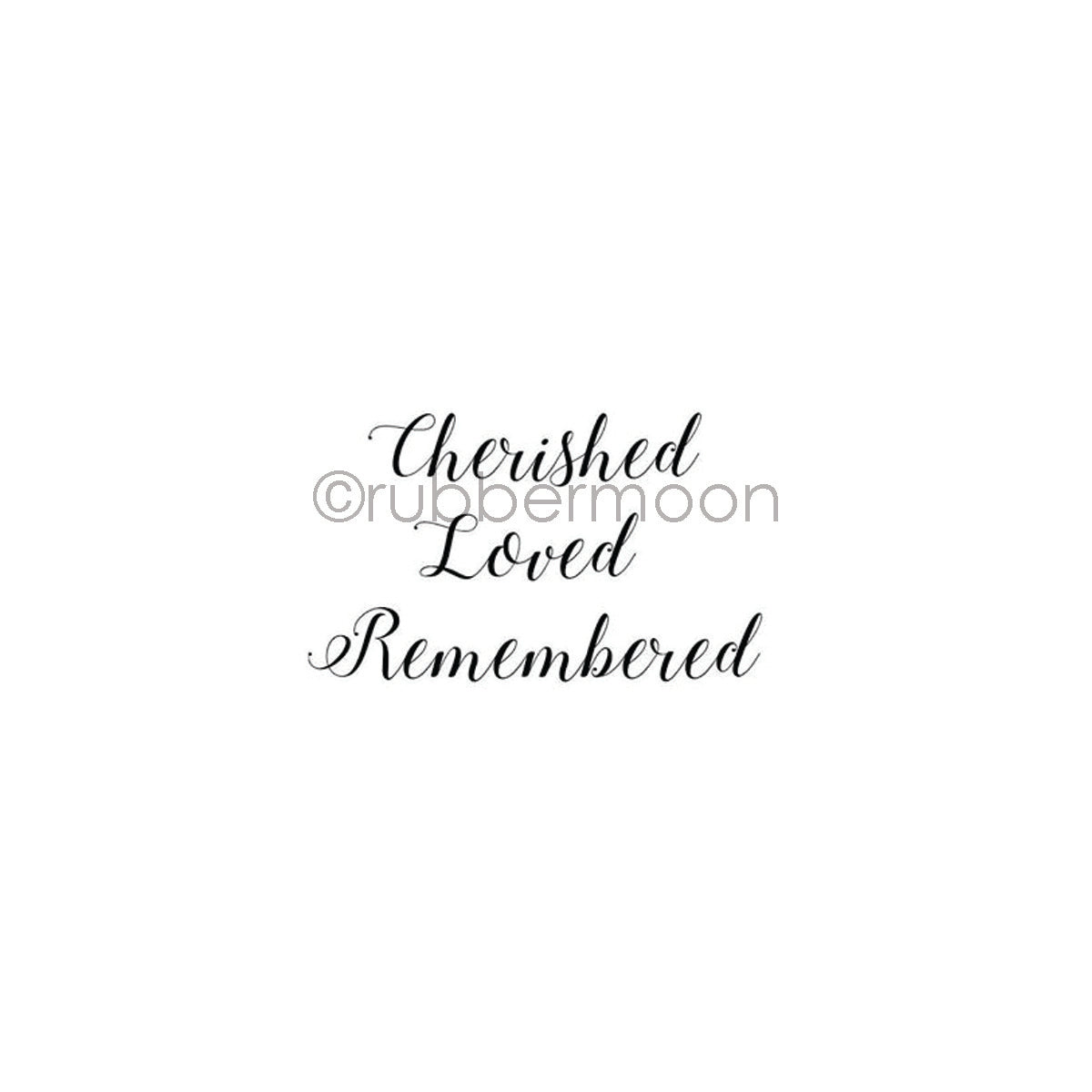 "Maxi Moon | MM7341F - ""Cherished Loved Remembered"" - Rubber Art Stamp"