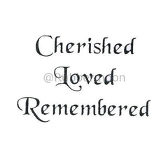 cherished loved remembered