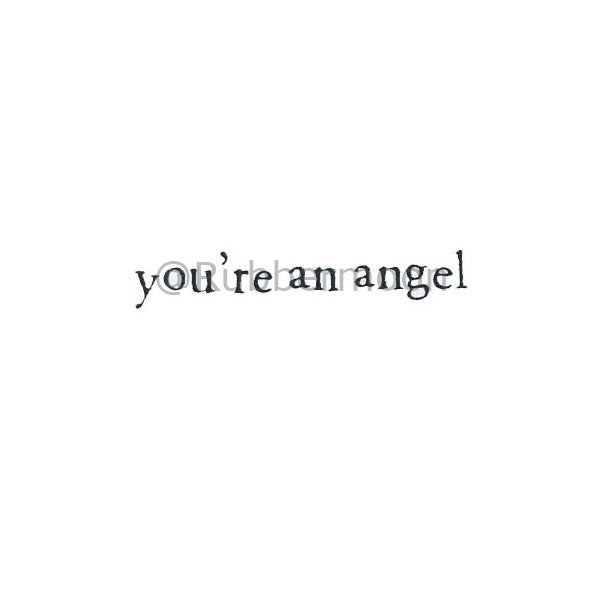 """you're an angel"""