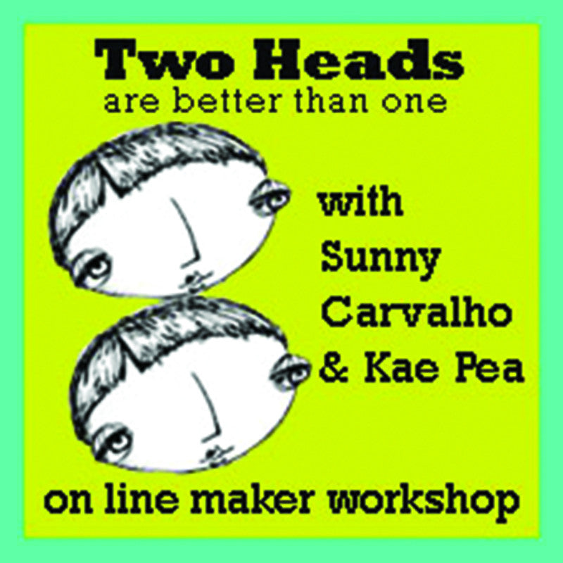 2 Heads R Better Than 1-Online Art Classes w/ Sunny Carvalho & Kae Pea