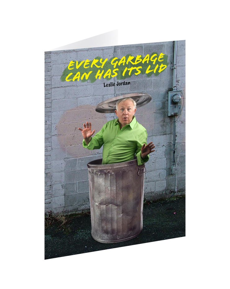 Leslie Jordan Every Garbage Can Has Its Lid Greeting Card 25 Pack
