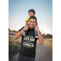 Not the Step Dad, The Dad that Stepped Up - Men's Premium T-Shirt