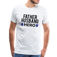 Fathers Day Tshirt Father Husband Hero - white