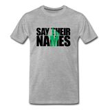 Say Their Names Men's Premium T-Shirt - heather gray