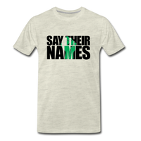 Say Their Names Men's Premium T-Shirt - heather oatmeal