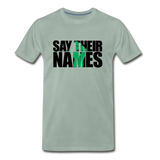 Say Their Names Men's Premium T-Shirt - steel green
