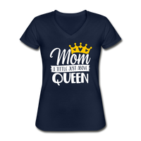 Mom, A Title Just Above Queen, Women's V-Neck T-Shirt - navy