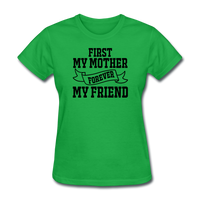 First My Mother, Forever My Friend - Women's T-Shirt - bright green
