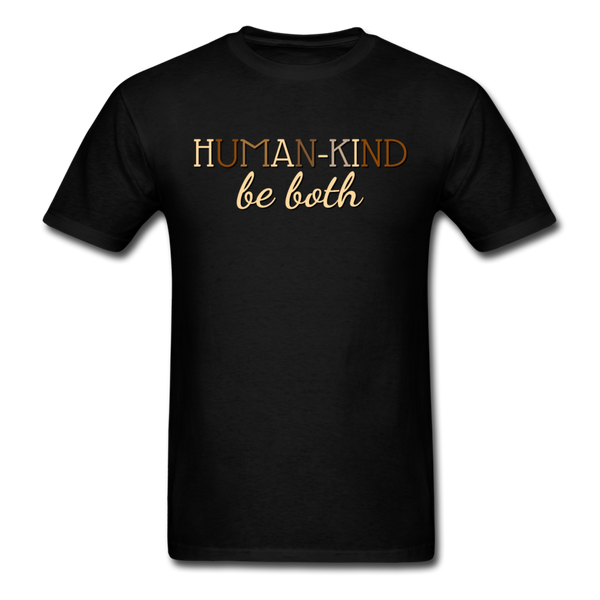 Human Kind Be Both, Unisex T-Shirt - black