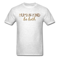 Human Kind Be Both, Unisex T-Shirt - light heather gray