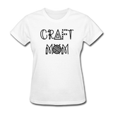 Craft Mom, Crafters Women's T-Shirt - white