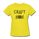 Craft Mom, Crafters Women's T-Shirt - yellow