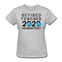 Retired Teacher 2020 Quarantined Women's T-Shirt - heather gray