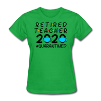Retired Teacher 2020 Quarantined Women's T-Shirt - bright green
