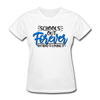 School's Out Forever, Women's T-Shirt - white