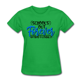 School's Out Forever, Women's T-Shirt - bright green