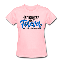 School's Out Forever, Women's T-Shirt - pink