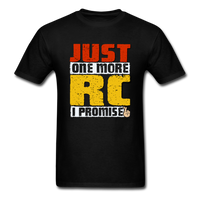 Just One More RC I Promise - Unisex Classic T-Shirt - black