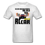 Never Underestimate and Old Man with an RC Car, Unisex Classic T-Shirt - light heather gray