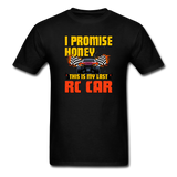 I Promise Honey, This Is My Last RC Car - Men's T-Shirt - black