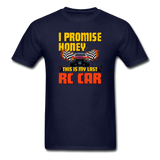 I Promise Honey, This Is My Last RC Car - Men's T-Shirt - navy