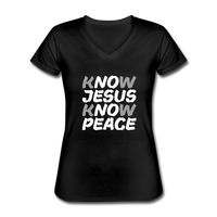 Know Jesus, Know Peace - Women's V-Neck T-Shirt - black