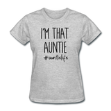 I'm That Auntie, Auntie Life Women's T-Shirt - heather gray