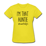 I'm That Auntie, Auntie Life Women's T-Shirt - yellow