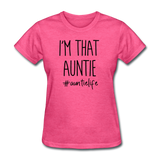 I'm That Auntie, Auntie Life Women's T-Shirt - heather pink