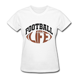 Football Life, Game Day, Football Fan, Women's T-Shirt - white