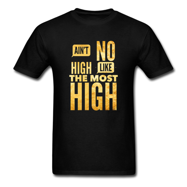 Ain't No High Like the Most High Unisex Classic T-Shirt - black