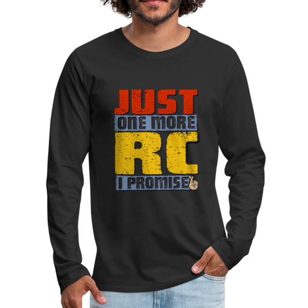 Just One More RC I Promise Men's Premium Long Sleeve T-Shirt - black