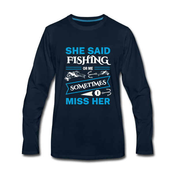 She Said Fishing or Me Shirt, Funny Fishing Shirt for Men - deep navy