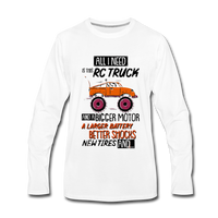 All I Need is an RC Truck With a Bigger Motor, RC Car Fan Shirt - white