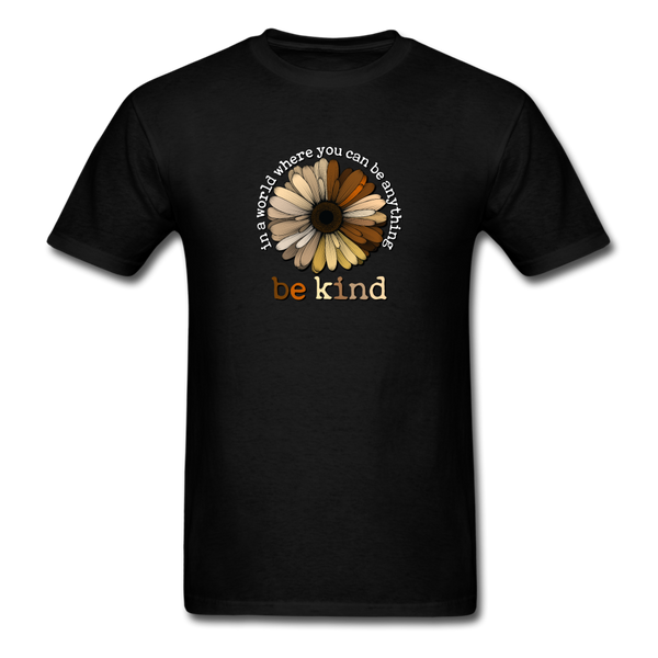 In a World, Where You Can Be Anything, Be Kind , Unisex Shirt - black