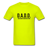 D.A.D.D. Dads Against Daughters Dating Shirt - safety green