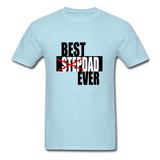 Best Step Dad Ever Shirt - powder blue