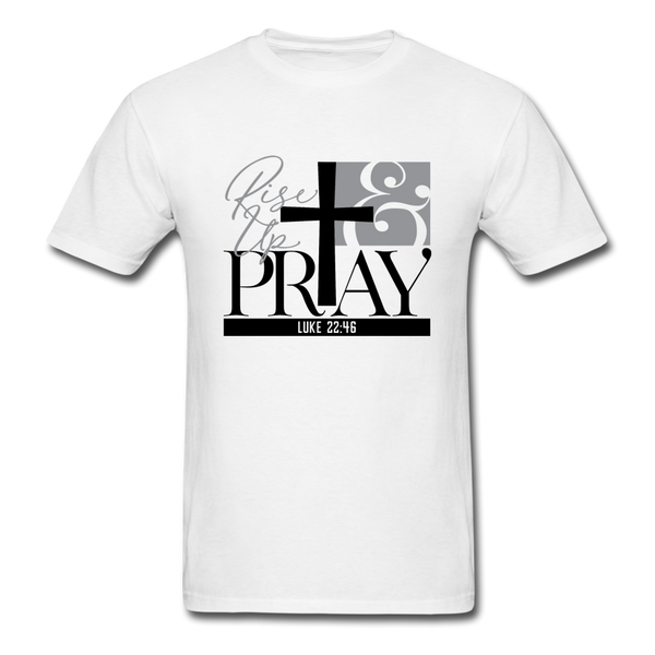 Rise Up & Pray, Luke 22:46 Unisex Shirt - white