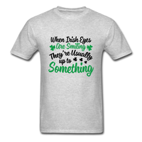 When Irish Eyes Are Smiling Unisex Shirt - heather gray
