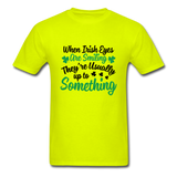 When Irish Eyes Are Smiling Unisex Shirt - safety green