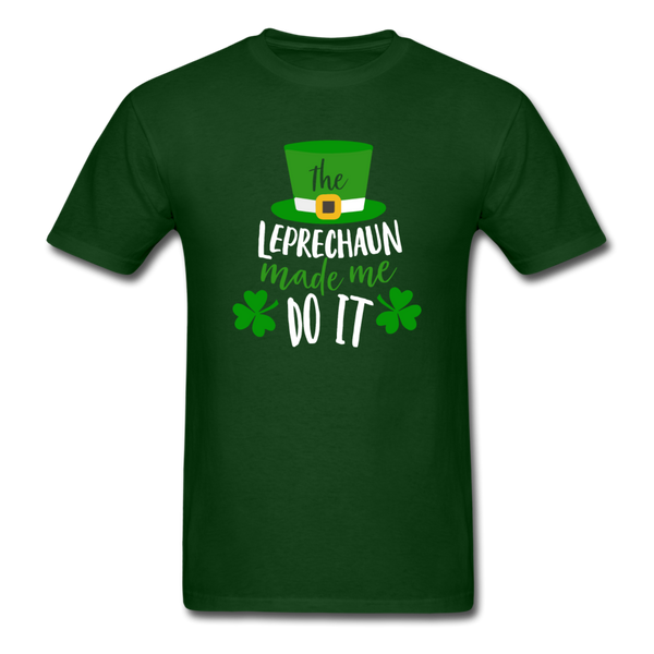 The Leprechaun Made Me Do It Unisex T-Shirt - forest green