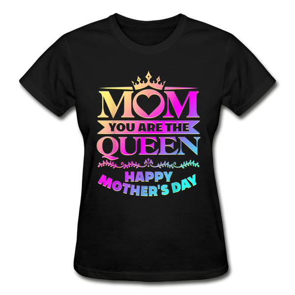 Mom You are the Queen Mothers Day T-Shirt - black