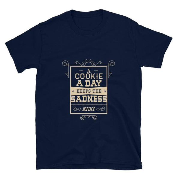 A Cookie a Day Keeps the Sadness Away T-Shirt - Navy / S -