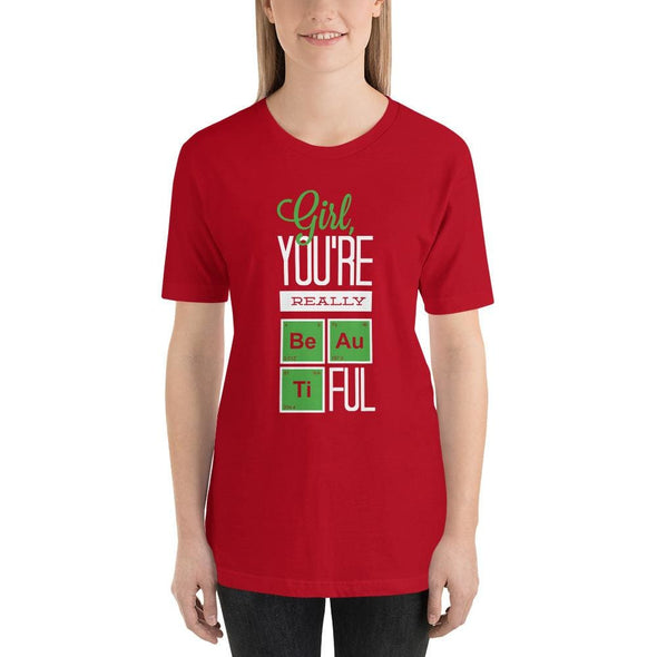 Girl You're Really Beautiful on Dark Colored T-Shirt - Red /