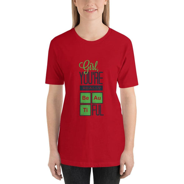 Girl You're Really Beautiful on Light Colored T-Shirt - Red