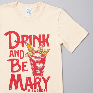 Drink and Be Mary T-Shirts