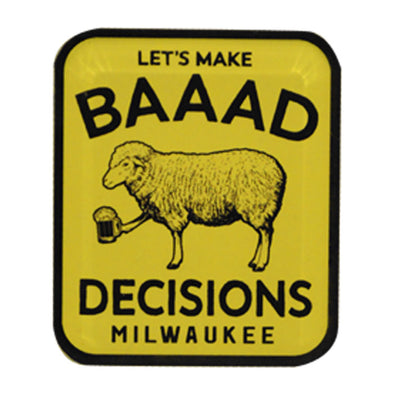 Baaad Decisions Magnet
