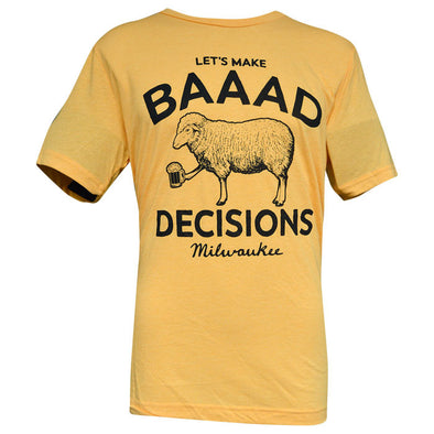 Baad Decisions T